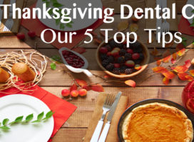 Thanksgiving Dental Care in Michigan City:  Our 5 Top Tips