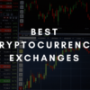 How to Choose the Best Cryptocurrency Exchange Market for Trading?